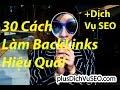 30 CÁCH LÀM BACKLINKS HIỆU QUẢ [+DICH VU SEO (+DỊCH VỤ SEO)]