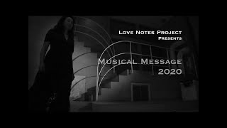 MUSICAL MESSAGE 2020 / Love Notes Project presents