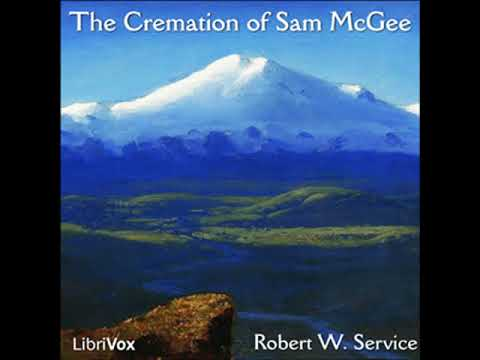 The Cremation of Sam McGee by Robert W. SERVICE read by Various | Full Audio Book