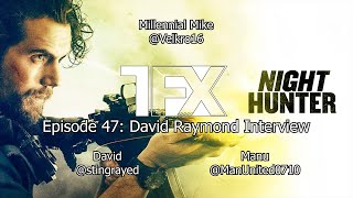 Episode 47: Interview With Night Hunter Director David Raymond