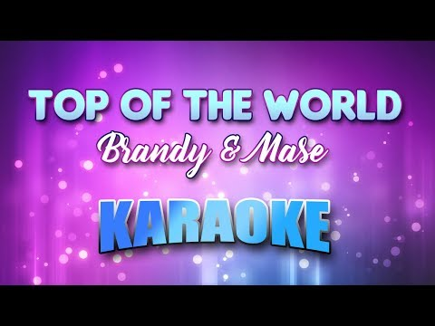 Brandy & Mase - Top Of The World (Karaoke & Lyrics)