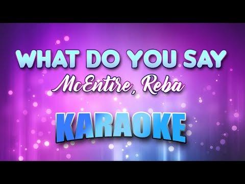 McEntire, Reba - What Do You Say (Karaoke version with Lyrics)