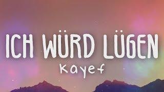 Kayef - Ich würd Lügen (Lyric Video)