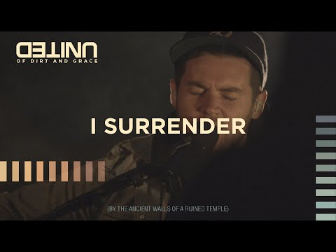 I Surrender   of Dirt and Grace  Hillsong UNITED