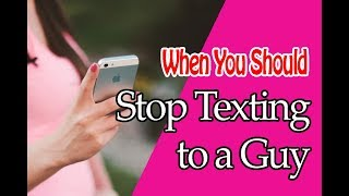 When To Stop Texting a Guy? Do not Texting too Much!