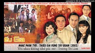 Nhạc phim TVB - Thiếu gia vùng tây quan  -  phát sóng 10-11-2019