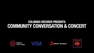 Columbia Records Presents: Community Conversation & Concert
