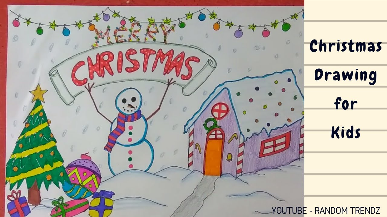 Christmas Drawing For Kids Merry Christmas Celebrations Winter