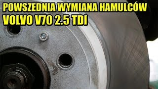 NAPRAWA HAMULCÓW PO IDIOTYCZNYCH EKSPERYMENTACH VOLVO V70 2.5 TDI.