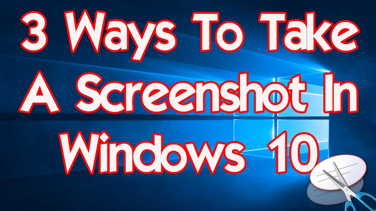 3 Ways To Take A Screenshot In Windows 10 (Print Screen & Paint + Snipping Tool)