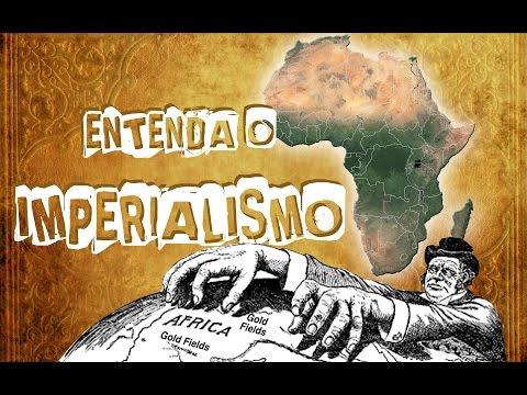 Entenda O Imperialismo.