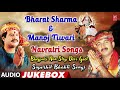 BHARAT SHARMA VYAS & MANOJ TIWARI - BHOJPURI NAVRATRI SONGS - AUDIO JUKEBOX |T-Series HamaarBhojpuri