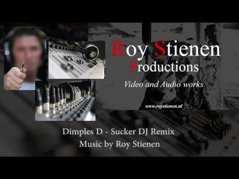 Dimples D- Sucker DJ Remix - Roy Stienen productions
