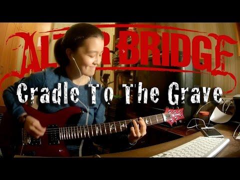 Alter Bridge - Cradle To The Grave (Guitar cover)
