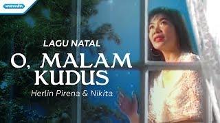 O Malam Kudus - Lagu Natal - Herlin Pirena, Nikita (Video)
