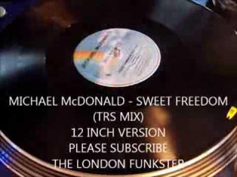 MICHAEL McDONALD - SWEET FREEDOM TRS MIX. (12 INCH VERSION)
