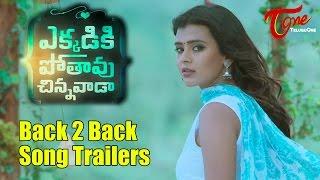 Download Hindi Video Songs - Ekkadiki Potavu Chinnavada Song Trailers | Back 2 Back | Nikhil, Hebha Patel, Nandita Swetha