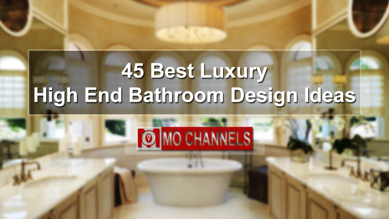 45 Best Luxury High End Bathroom Design Ideas Youtube