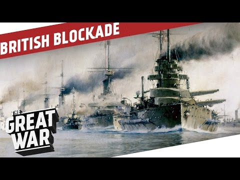 The British Naval Blockade of Germany I THE GREAT WAR Special