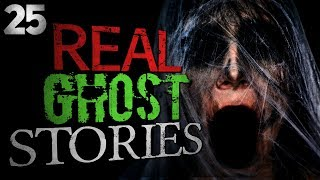 25 REAL Ghost Stories 2019