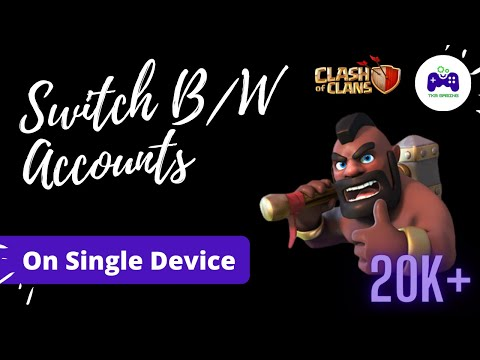 How To Switch Between Multiple COC Accounts On 1 Device | Have Multiple Accounts On 1 Android Device
