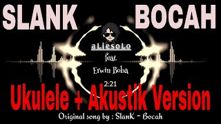 Video SLANK - BOCAH (Cover by ALIE SOLO Feat ERWIN BOBA) download MP3, 3GP, MP4, WEBM, AVI, FLV Agustus 2018
