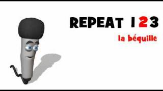 LEARN FRENCH = LISTEN AND REPEAT = la béquille