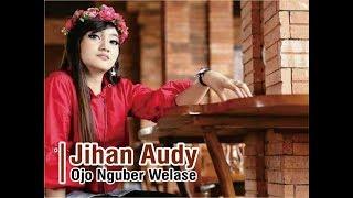 Gambar cover Jihan Audy-Ojo Nguber Welase