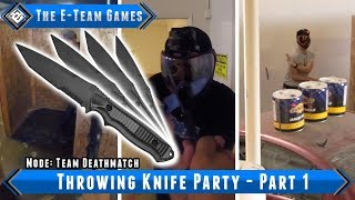 The E-Team Games - Throwing Knife Party - Part 1 - Airsoft Evike.com