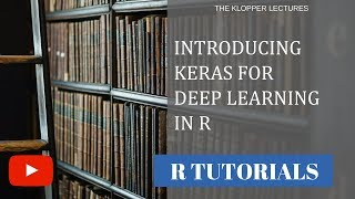 Introducing Keras for deep learning in R