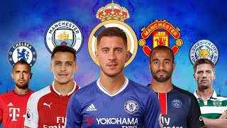 LATEST TRANSFER NEWS AND RUMORS 2018 | Eden Hazard to Real Madrid, Alexis Sanchez to Man City doubt