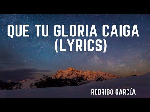 QUE TU GLORIA CAIGA - LA VIÑA CHILE - RODRIGO GARCÍA