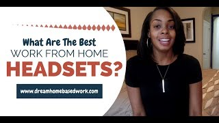 Best 3 Work from Home Headsets + Chat Job Alert! (Giveaway Closed)