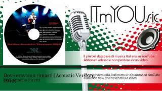 TOZ Antonio Piretti - Dove eravamo rimasti - Acoustic Version 2010