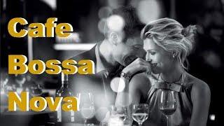 Cafe Bossa Nova and Cafe Bossa: Best of Cafe Bossa Nova Jazz Music Playlist