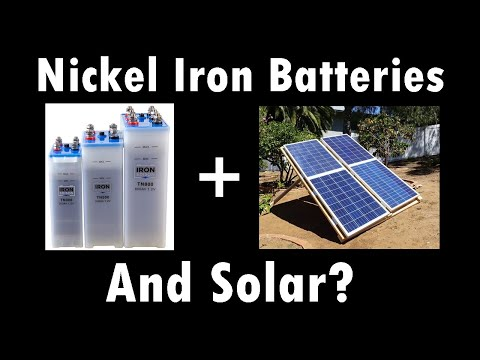 "Nickel Iron ""Edison"" Batteries for Solar Storage? Let"