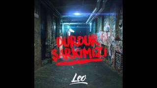 Leo - Durdur Şarkımızı