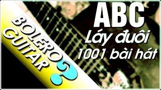 Guitar abc Điệu bolero hướng dẫn Láy.đuôi bài nhạc bất kỳ