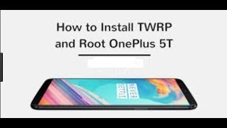 Easy root oneplus 5t install twrp