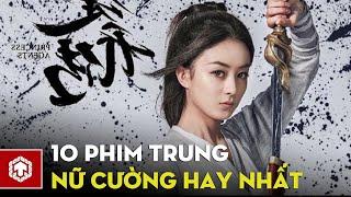 Top 10 bộ phim Trung Quốc hay nhất với concept nữ cường | Ten Asia
