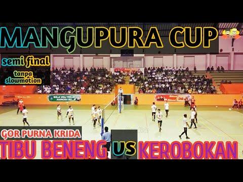 MANGUPURA CUP - semi final - TIBU BENENG VS KEROBOKAN
