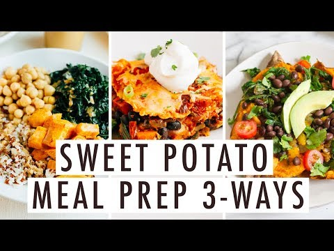 3 Easy Healthy Vegetarian Meal Prep Recipes With Sweet Potatoes