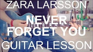 Download Zara Larsson ft. MNEK: Never Forget You (GUITAR TUTORIAL/LESSON#195) MP3 song and Music Video