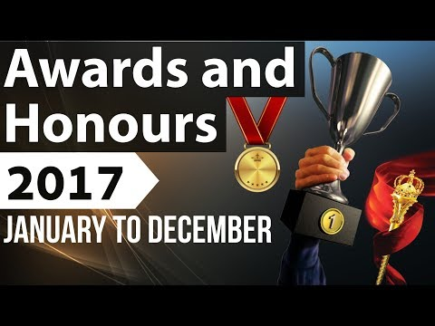 Awards and Honours complete 2017 January to December -Current Affairs 2018 IBPS/SSC/Clerk/Police