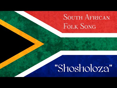 South African Folk Song  Shosholoza +Nkosi Sikelel iAfrika