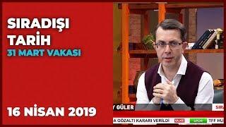 Sıradışı Tarih - Mehmet Çelik   16 Nisan 2019