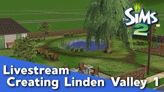 Pleasant Sims Live Stream - Let's Build a Sims 2 Neighborhood!