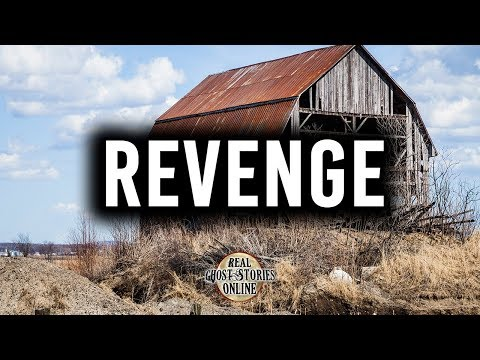 Revenge | Ghost Stories, Paranormal, Supernatural, Hauntings, Horror