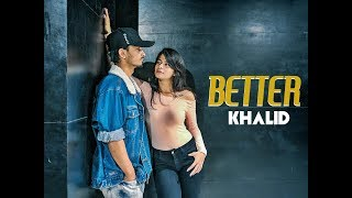 Better - Khalid | Gaurav N Chandni | Dance Choreography
