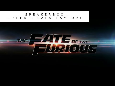 Speakerbox (feat. Lafa Taylor) - The Fate of the Furious 8 | Soundtrack (HQ)